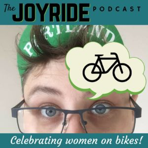 the joyride podcast celebrates women on bikes!